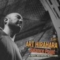 壮麗荘厳なロマンティシズムやテンダネスとストレートアヘッドな旨口グルーヴや屈強ダイナミズムが交差する現代流躍動的抒情世界 CD ART HIRAHARA アート・ヒラハラ / BALANCE POINT