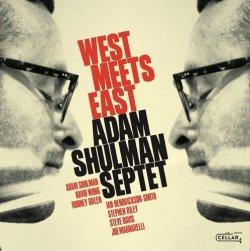 画像1: 〔CELLAR LIVE〕CD Adam Shulman Septet アダム・シュルマン / West Meets East