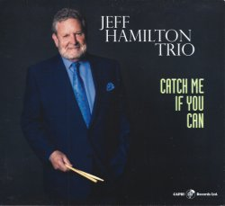 Jeff Hamilton Trio / Catch Me If You Can