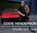 精悍勇壮なタフネスやダイナミズムとどこか悠然とした品格やエレガンスがフレッシュに交錯する現代ストレートアヘッド・ジャズ会心の一撃! CD EDDIE HENDERSON エディー・ヘンダーソン / SHUFFLE AND DEAL