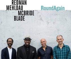 Redman - Mehldau - McBride - Blade / RoundAgain