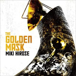 広瀬 未来 / The Golden Mask