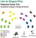 CD  MASSIMO FARAO  TRIO  with STRING ORCHESTRA  マッツシモ・ファラオ・トリオ・ ウィズ・ストリング・オーケストラ   /   LIKE  AN ELEGANT WINE  エレガントなワインのように