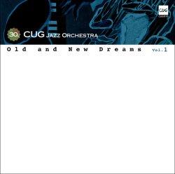 画像1: CD   C.U.G.JAZZ ORCHESTRA   C.U.G. ジャズ・オーケストラ   /   OLD AND NEW DREAMS VOL.1