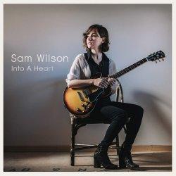 Sam Wilson / Into A Heart