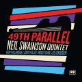 CD  NEIL SWAINSON QUINTET  ニール・スウェインソン・クインテット  /  49TH  PARALLEL