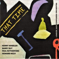 London Jazz Composers Orchestra / That Time