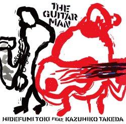 土岐 英史 feat. 竹田 一彦 / The Guitar Man