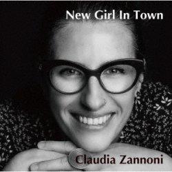画像1: CD  CLAUDIA ZANNONI  クラウディア・ザンノーニ   /   NEW GIRL IN TOWN   ニュー・ガール・イン・タウン
