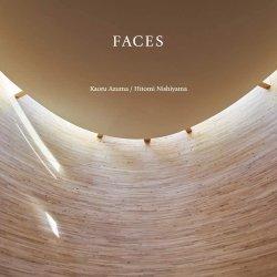東 かおる - 西山 瞳 / Faces