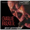 UHQ-CD 限定盤  CHARLIE PARKER チャーリー・パーカー /  JAZZ PERENNIAL  ジャズ・パレニアル