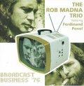 CD THE ROB MADNA TRIO ロブ・マドナ・トリオ /  ブロード・キャスト・ビジネス '76