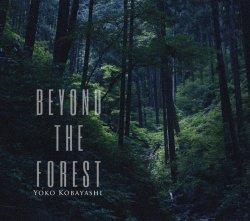 小林 洋子 / Beyond The Forest