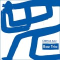 〔FRESH SOUND NEW TALENT〕CD  BAZ TRIO  /  L'HOMME BLEU