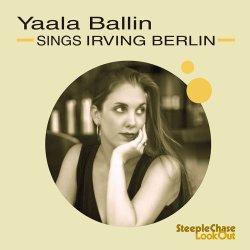 画像1: マイルド・テンダーな抒情傾向とダイナミック・グルーヴィーなノリのよさを併せ持った気さくげ爽やかヴォーカル清新快打! CD YAALA BALLIN / SINGS IRVING BERLIN