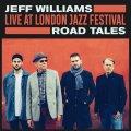 硬派剛健で質実武骨な、泥臭いまでに熱血雄渾の道を驀進し続ける2サックスのスピリチュアル咆哮バトルが圧巻痛快! CD JEFF WILLIAMS ジェフ・ウィリアムズ / ROAD TALES : LIVE AT LONDON JAZZ FESTIVAL