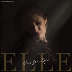 Elle / Close Your Eyes