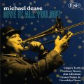 CD Michael Dease マイケル・ディーズ / Give It All You Got