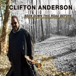 Clifton Anderson / Been Down This Road Before