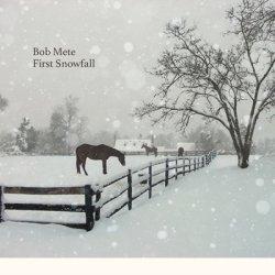 画像1: CD BOB METE   ボブ・メッティ /   FIRST SNOWFALL ファースト・スノウフォール