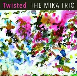The Mika Trio / Twisted
