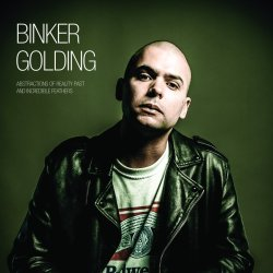Binker Golding / Abstractions Of Reality Past And Incredible Feathers