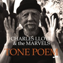Charles Lloyd & the Marvels / Tone Poem