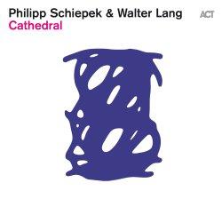 画像1: 【ACT】CD Philipp Schiepek & Walter Lang / Cathedral