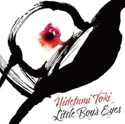 土岐 英史 / Little Boy's Eyes