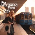 完全限定LP〔寺島レコード〕V.A.(選曲・監修:寺島靖国) / For Jazz Ballad Fans Only Vol.2