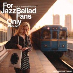 画像1: 完全限定LP〔寺島レコード〕V.A.(選曲・監修:寺島靖国) / For Jazz Ballad Fans Only Vol.2