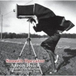 画像1: CD  Aaron Heik & Romantic Jazz Trio  アーロン・ヘイク&& ロマンティック・ジャズ・トリオ   /    Smooth Operator    スムース・オペラーター