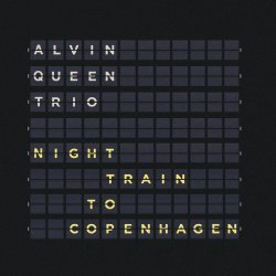 Alvin Queen Trio / Night Train To Copenhagen