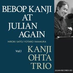 太田 寛二 トリオ / Bebop Kanji At Julian Again Vol.1