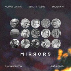 画像1: 【日本先行発売】CD Mirrors(Becca Stevens/Gisela João/Michael League/Louis Cato/Justin Stanton)   ミラーズ (ベッカ・スティーヴンス/ジゼーラ・ジョアン/マイケル・リーグ/ルイス・ケイトー/ジャスティン・スタントン)   /   MIRRORS   ミラーズ