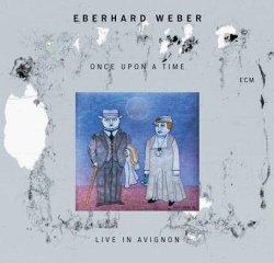 画像1: 【ECM】CD Eberhard Weber エバーハルト・ウェーバー / Once upon a Time - Live in Avignon