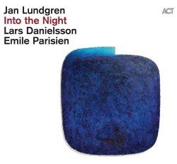 Jan Lundgren, Lars Danielsson, Emile Parisien / Into The Night