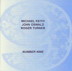 画像1: CD  M.KEITH  マイケル・キース  ,J.OSWALD  ジョン・オズワルド  ,R.TURNER  ロジャー・ターナー  / NUMBER NINE