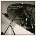 CD ブルースの旨味と烈しい抽象カラーが交錯するスイス現代ピアノ・トリオ! ROSSET MEYER GEIGER / WHAT HAPPENED