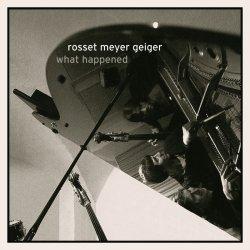 画像1: CD ブルースの旨味と烈しい抽象カラーが交錯するスイス現代ピアノ・トリオ! ROSSET MEYER GEIGER / WHAT HAPPENED