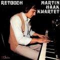紙ジャケットCD キャッチーな歌謡グルーヴ感と硬派ブルージー・バップの渋味がおいしく融和! MARTIN HAAK KWARTET (マルティン・ハーク・カルテット) / RETOUCH