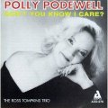 CD   POLLY PODEWELL  ポリー・ポドウェル  / DON'T YOU KNOW I CARE