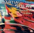 CD MARTIAL SOLAL TRIO マーシャル・ソラール・トリオ /  BALADE DU 10 MARS バラード・デュ・10・マルス