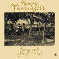 CD  HENRY THRADGILL  ヘンリー・スレッギル  /   SONG OUT OF MY TREES ソング・アウト・オブ・マイ・ツリーズ