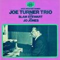 CD  JOE TURNER  TRIO  ジョー・ターナー・トリオ・ウィズ・スラム・スチュワート・アンド・ジョー・ジョーンズ