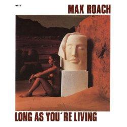 画像1: 【ENJA REAL JAZZ CLASSICS】CD MAX ROACH マックス・ローチ /  ロング・アズ・ユーアー・リヴィング