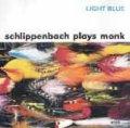 CD アレクサンダー・フォン・シュリッペンバッハ / ライト・ブルー~シュリッペンバッハ・プレイズ・モンク