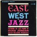 CD DUKE JORDAN ,SADIK HAKIM デューク・ジョーダン・アンド・サディク・ハキム /  EAST AND WEST OF JAZZ  イースト・アンド・ウェスト・ジャズ