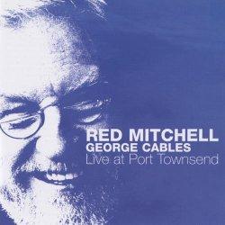 画像1: CD RED MITCHELL,GEORGE CABLES レッド・ミッチェル〜ジョージ・ケイブルス /  ライヴ・アット・ポート・タウンゼント
