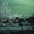 CD JIM HALL,BOB BROOKMEYER ジム・ホール/ボブ・ブルックマイヤー /  ライヴ・アット・ザ・ノース・シー・ジャズ・フェスティバル